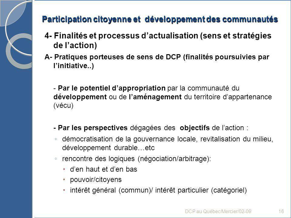 Participation citoyenne et développement des communautés 4- Finalités et processus dactualisation (sens et stratégies de laction) A- Pratiques porteus
