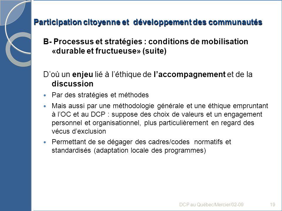 Participation citoyenne et développement des communautés B- Processus et stratégies : conditions de mobilisation «durable et fructueuse» (suite) Doù u