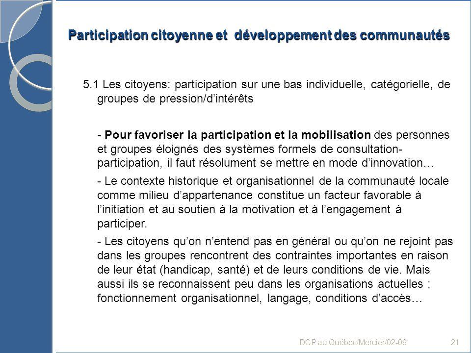 Participation citoyenne et développement des communautés 5.1 Les citoyens: participation sur une bas individuelle, catégorielle, de groupes de pressio
