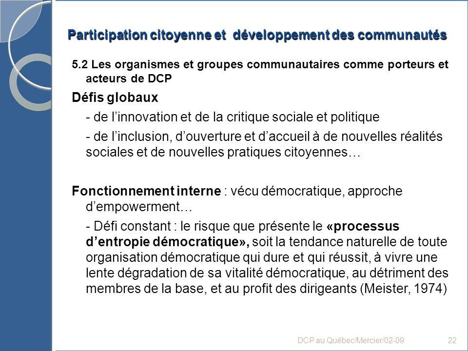 Participation citoyenne et développement des communautés 5.2 Les organismes et groupes communautaires comme porteurs et acteurs de DCP Défis globaux -