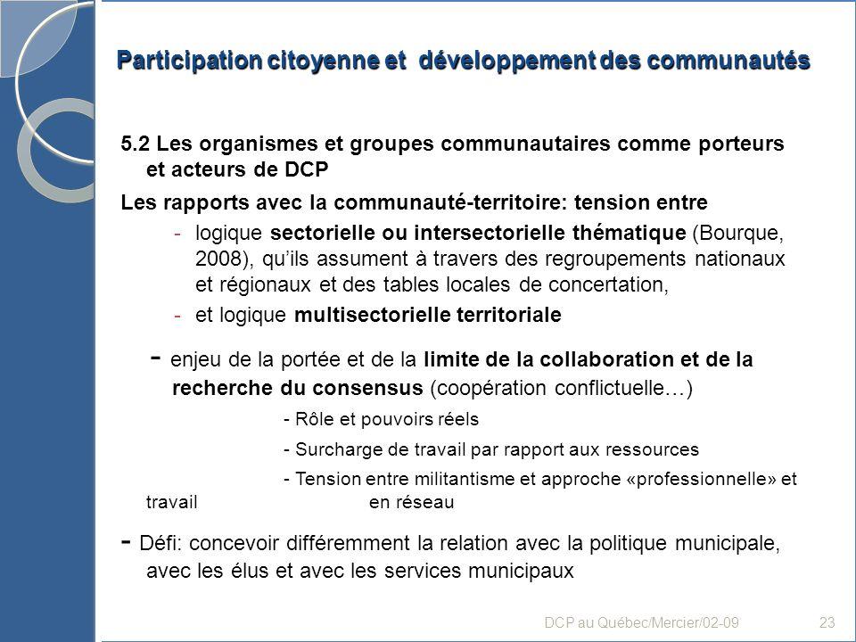 Participation citoyenne et développement des communautés 5.2 Les organismes et groupes communautaires comme porteurs et acteurs de DCP Les rapports av