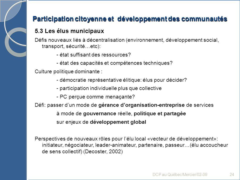 Participation citoyenne et développement des communautés 5.3 Les élus municipaux Défis nouveaux liés à décentralisation (environnement, développement