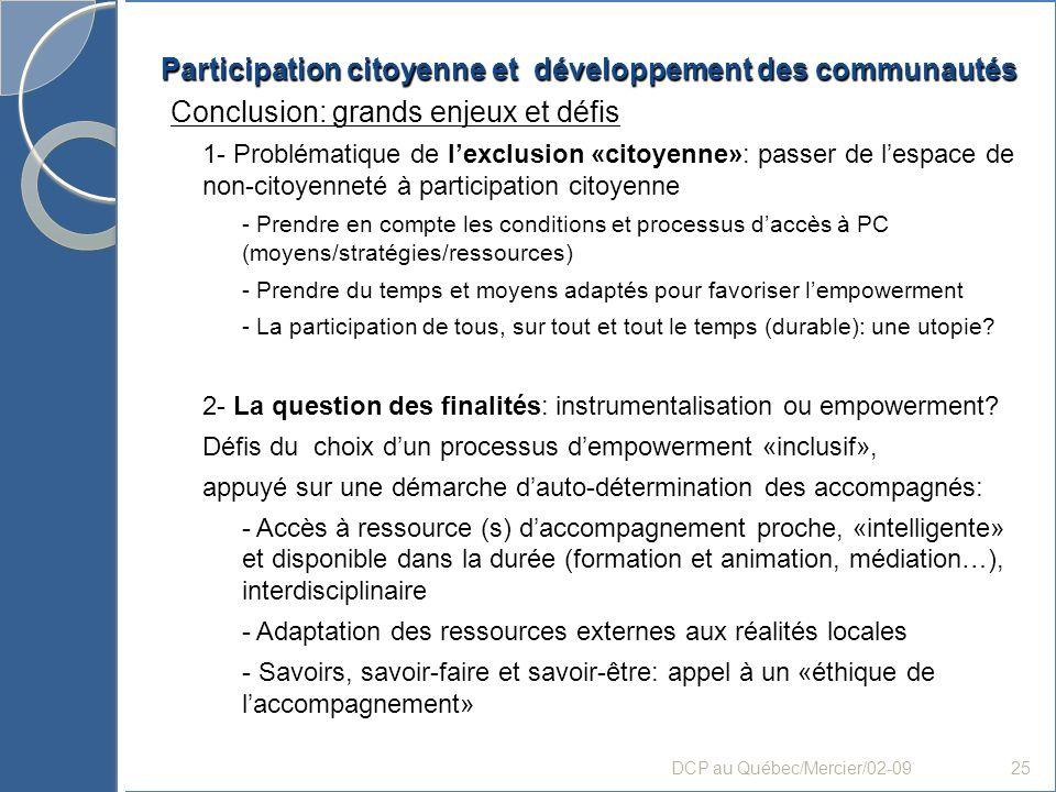 Participation citoyenne et développement des communautés Conclusion: grands enjeux et défis 1- Problématique de lexclusion «citoyenne»: passer de lesp