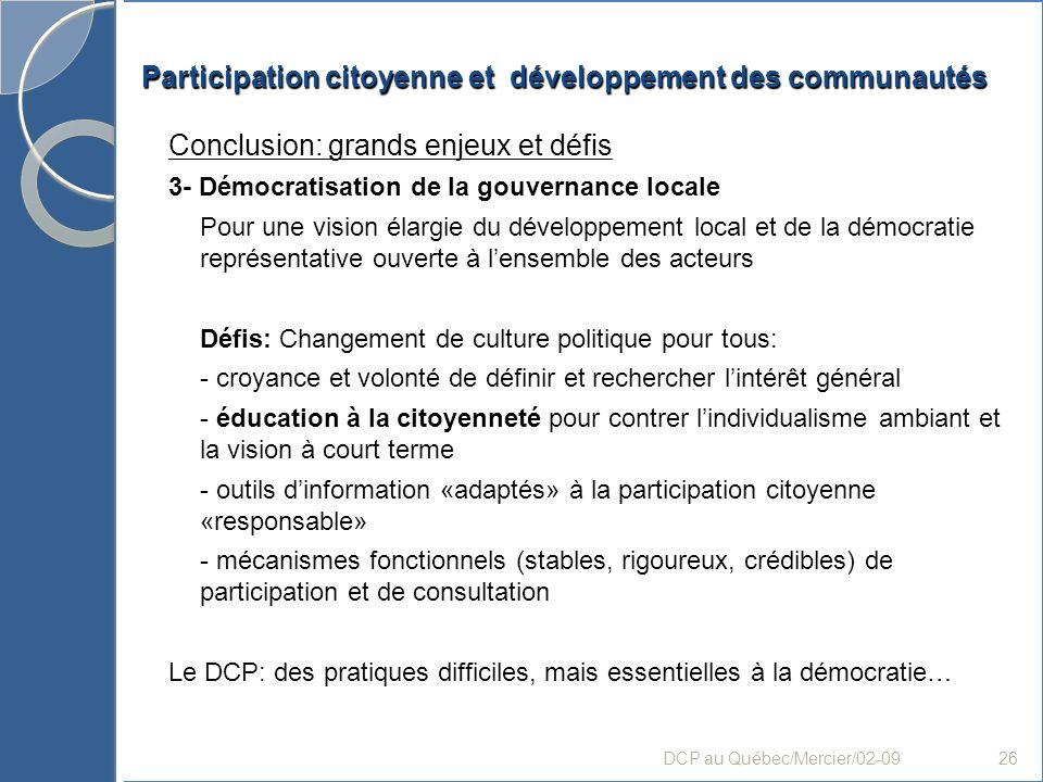 Participation citoyenne et développement des communautés Conclusion: grands enjeux et défis 3- Démocratisation de la gouvernance locale Pour une visio
