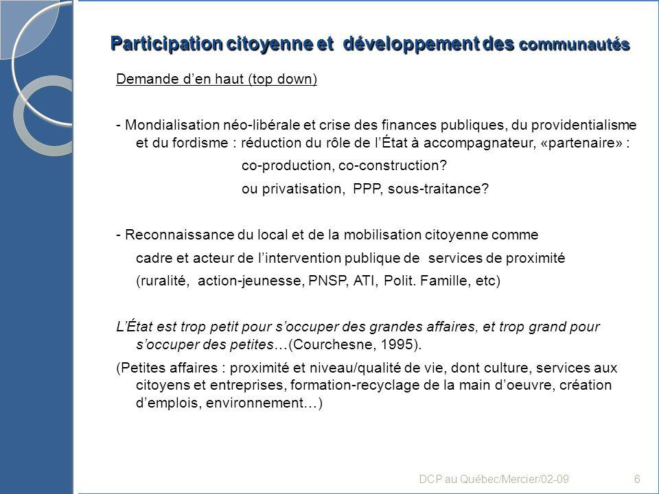 Participation citoyenne et développement des communautés ENJEU GLOBAL DU DCP : Instrumentalisation des initiatives citoyennes locales : récupération dans la gestion des programmes et la démocratie locale.