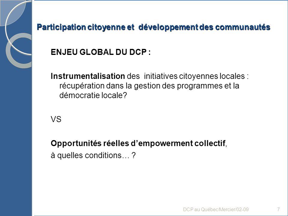 Participation citoyenne et développement des communautés ENJEU GLOBAL DU DCP : Instrumentalisation des initiatives citoyennes locales : récupération d