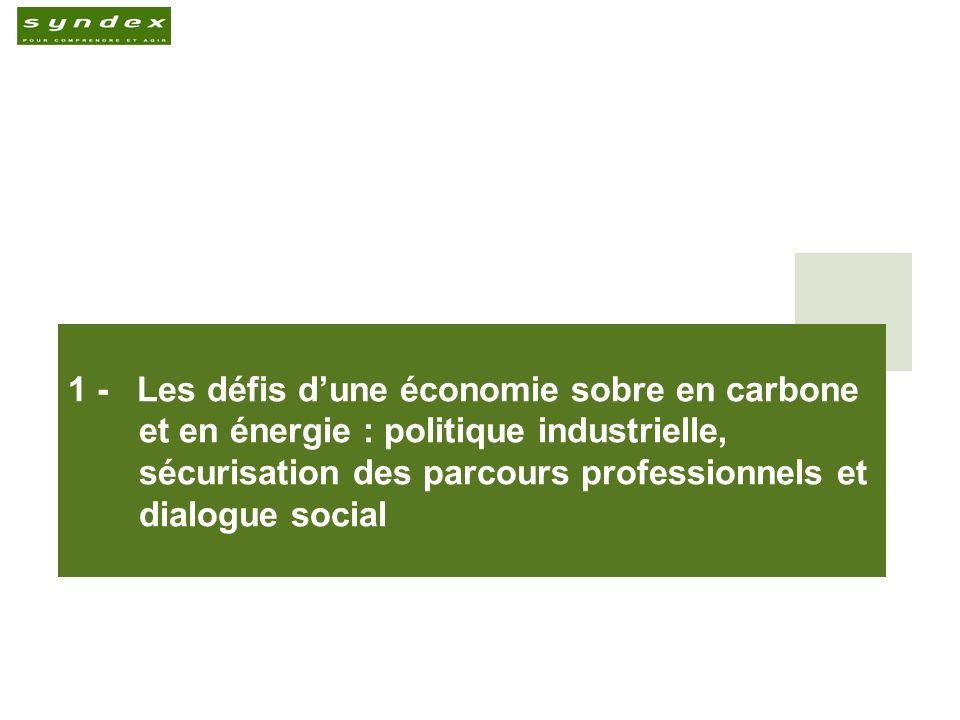 1 - Les défis dune économie sobre en carbone et en énergie : politique industrielle, sécurisation des parcours professionnels et dialogue social