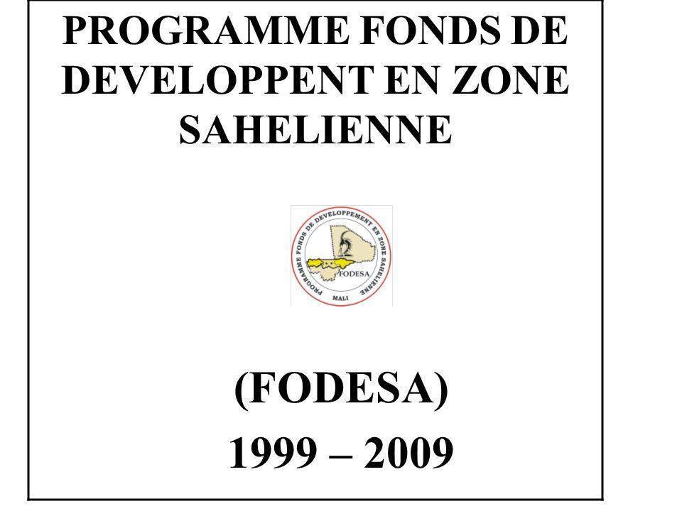 (FODESA) 1999 – 2009 PROGRAMME FONDS DE DEVELOPPENT EN ZONE SAHELIENNE