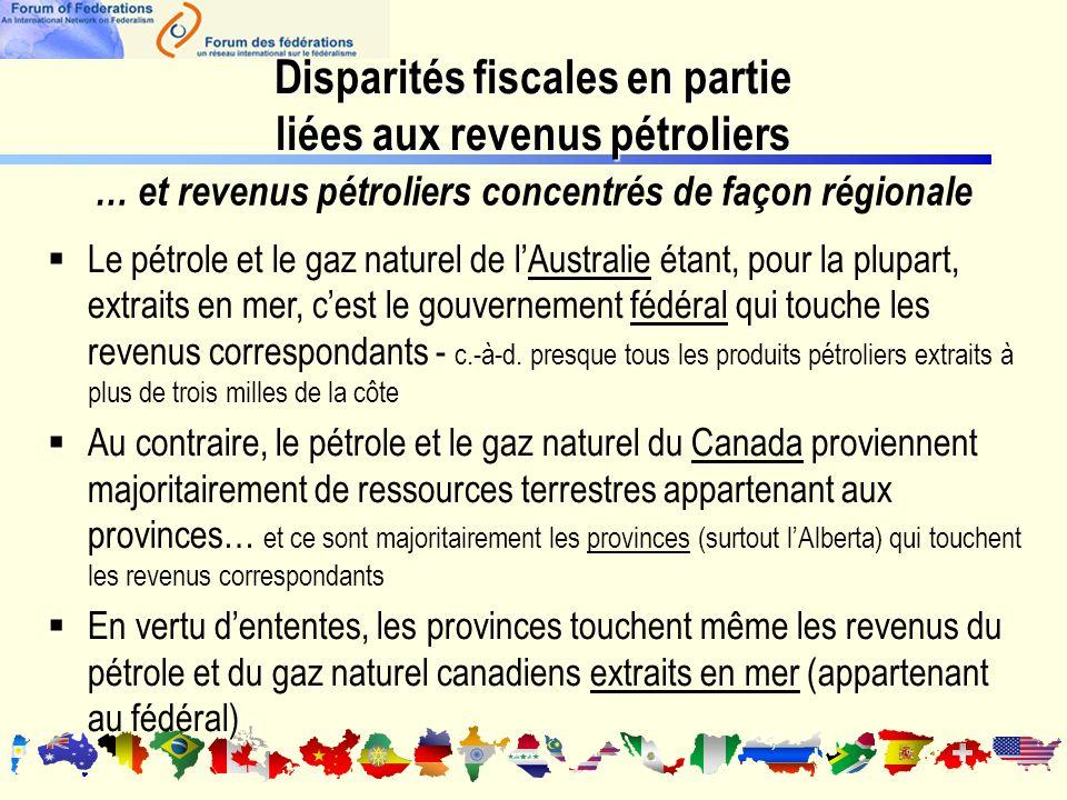 Disparités fiscales en partie liées aux revenus pétroliers … et revenus pétroliers concentrés de façon régionale Le pétrole et le gaz naturel de lAustralie étant, pour la plupart, extraits en mer, cest le gouvernement fédéral qui touche les revenus correspondants - c.-à-d.