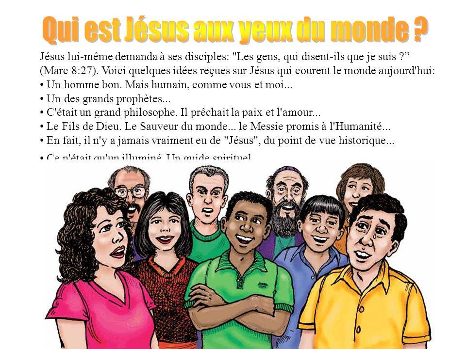 Jésus lui-même demanda à ses disciples: