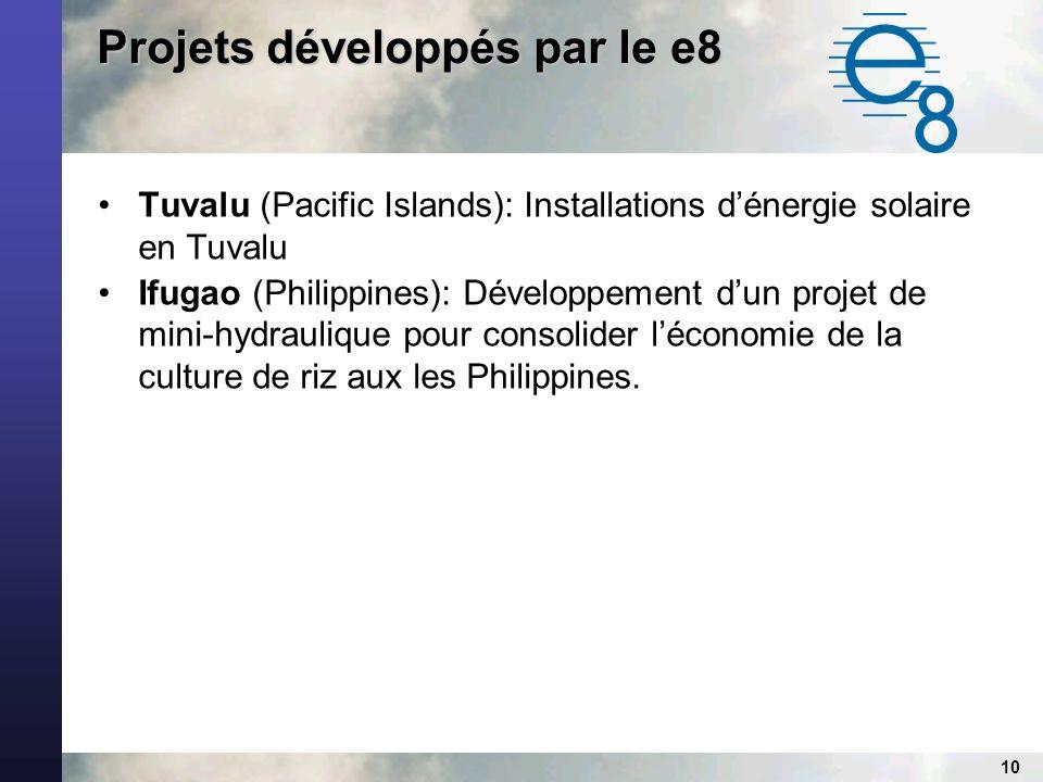 10 Tuvalu (Pacific Islands): Installations dénergie solaire en Tuvalu Ifugao (Philippines): Développement dun projet de mini-hydraulique pour consolider léconomie de la culture de riz aux les Philippines.