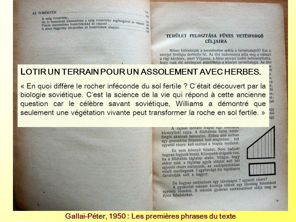 Gallai-Péter, 1950 : Les premières phrases du texte L OTIR UN TERRAIN POUR UN ASSOLEMENT AVEC HERBES. « En quoi diffère le rocher inféconde du sol fer
