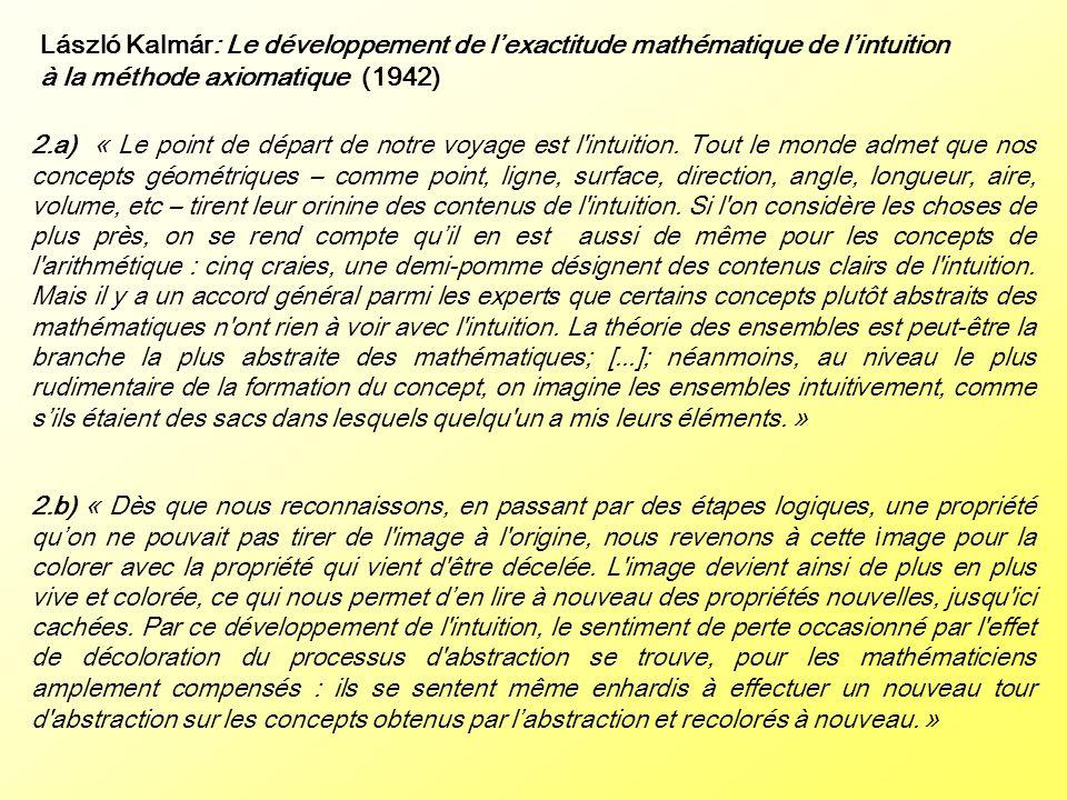 2.a) « Le point de départ de notre voyage est l'intuition. Tout le monde admet que nos concepts géométriques – comme point, ligne, surface, direction,