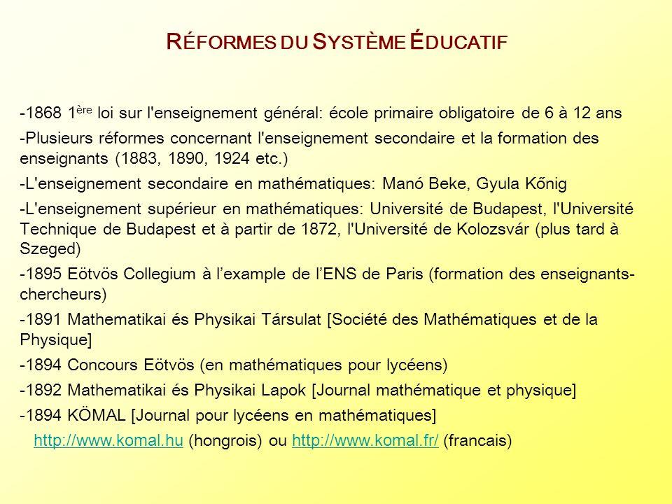 R ÉFORMES DU S YSTÈME É DUCATIF -1868 1 ère loi sur l'enseignement général: école primaire obligatoire de 6 à 12 ans -Plusieurs réformes concernant l'