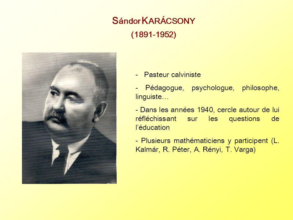 S ándor K ARÁCSONY (1891-1952) - Pasteur calviniste - Pédagogue, psychologue, philosophe, linguiste… - Dans les années 1940, cercle autour de lui réfl