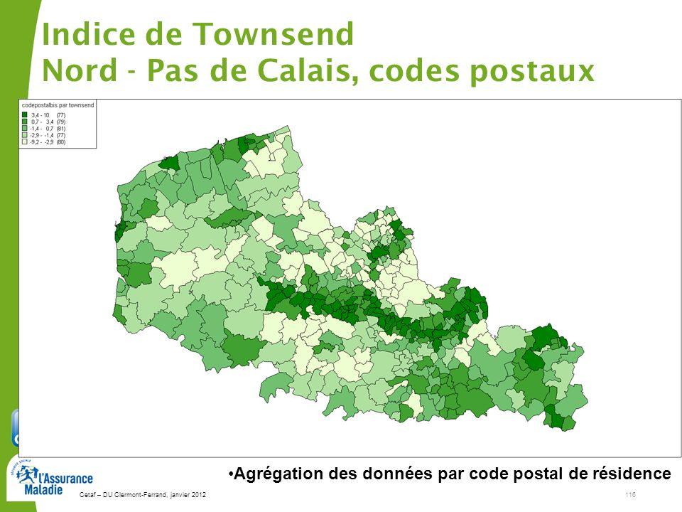 Cetaf – DU Clermont-Ferrand, janvier 2012116 Indice de Townsend Nord - Pas de Calais, codes postaux Agrégation des données par code postal de résidenc