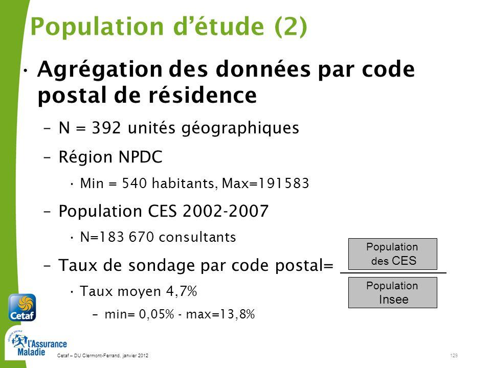 Cetaf – DU Clermont-Ferrand, janvier 2012129 Population détude (2) Agrégation des données par code postal de résidence –N = 392 unités géographiques –
