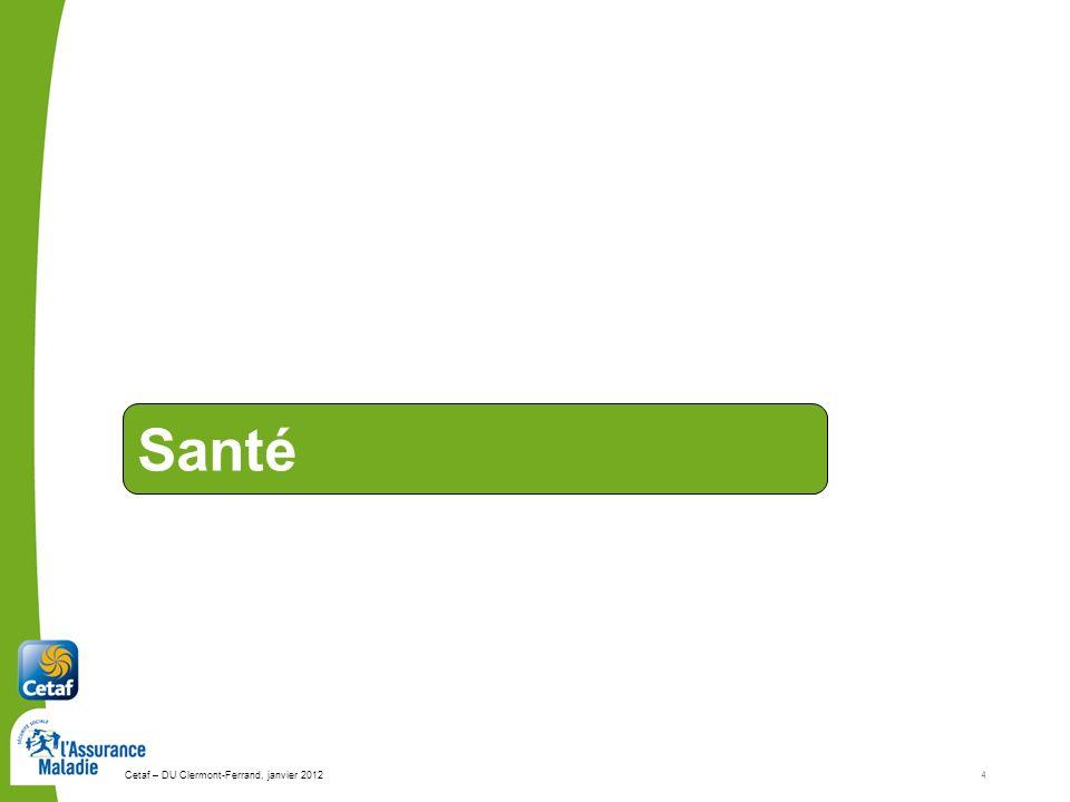 Cetaf – DU Clermont-Ferrand, janvier 20124 Santé