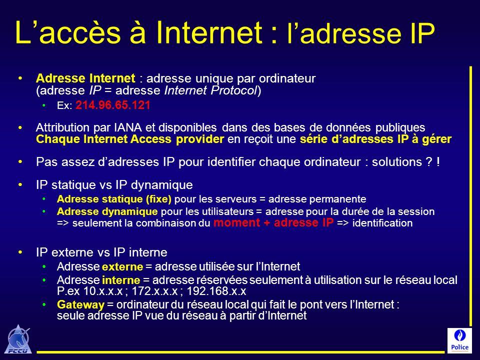 Laccès à Internet : ladresse IP Adresse Internet : adresse unique par ordinateur (adresse IP = adresse Internet Protocol) Ex: 214.96.65.121 Attributio