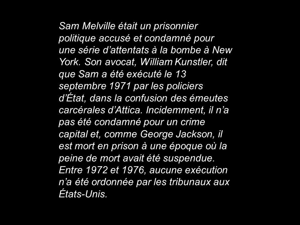 Sam Melville était un prisonnier politique accusé et condamné pour une série dattentats à la bombe à New York. Son avocat, William Kunstler, dit que S