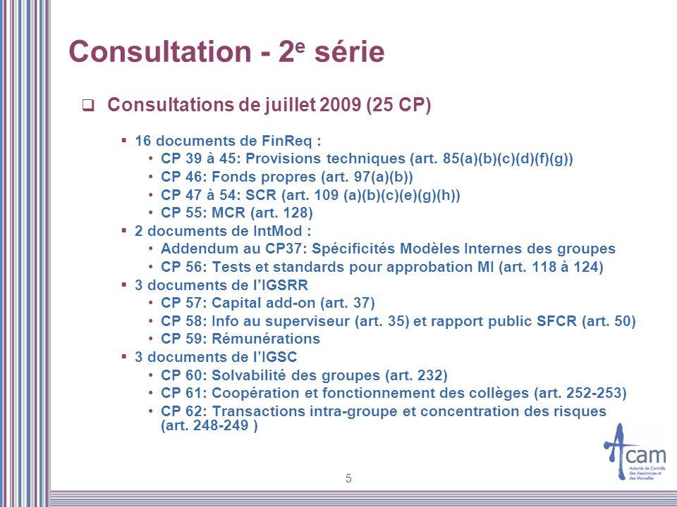 5 Consultation - 2 e série Consultations de juillet 2009 (25 CP) 16 documents de FinReq : CP 39 à 45: Provisions techniques (art. 85(a)(b)(c)(d)(f)(g)
