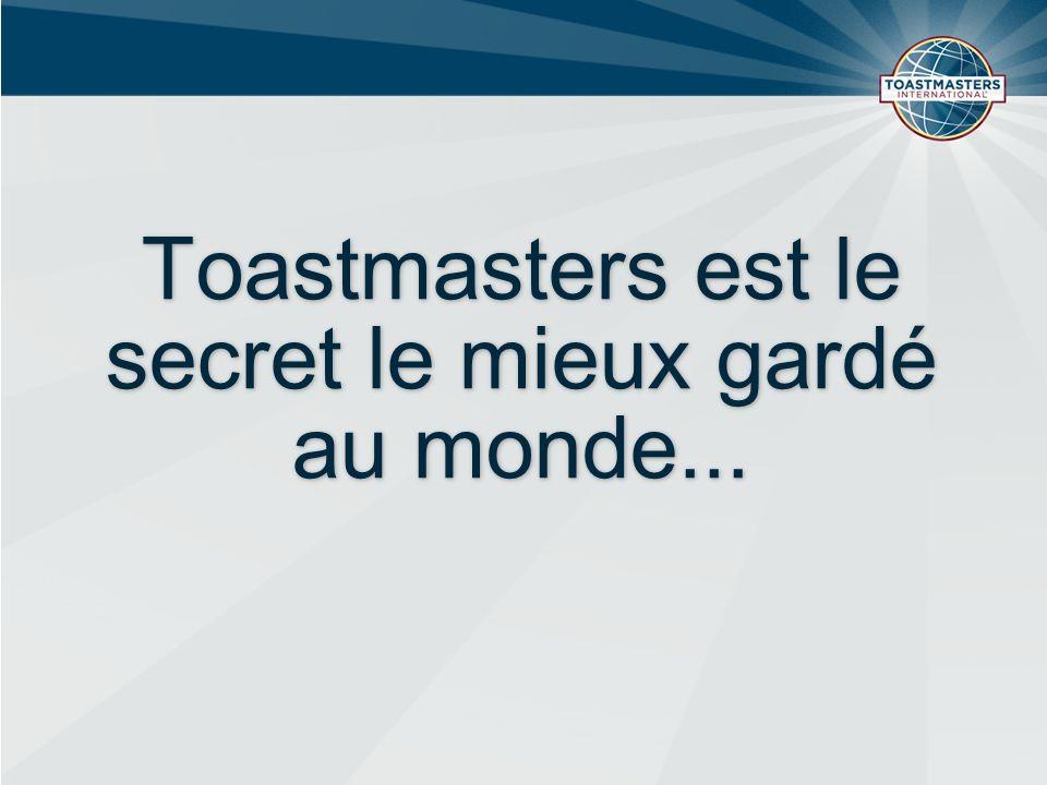 Toastmasters est le secret le mieux gardé au monde...