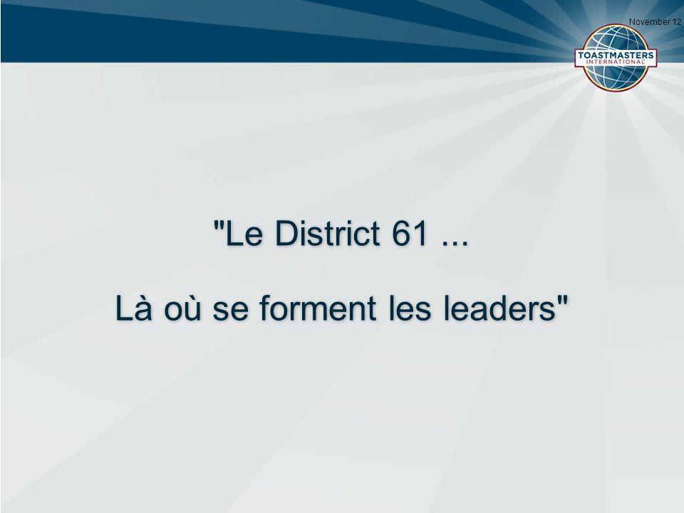 November 12 Le District 61... Là où se forment les leaders