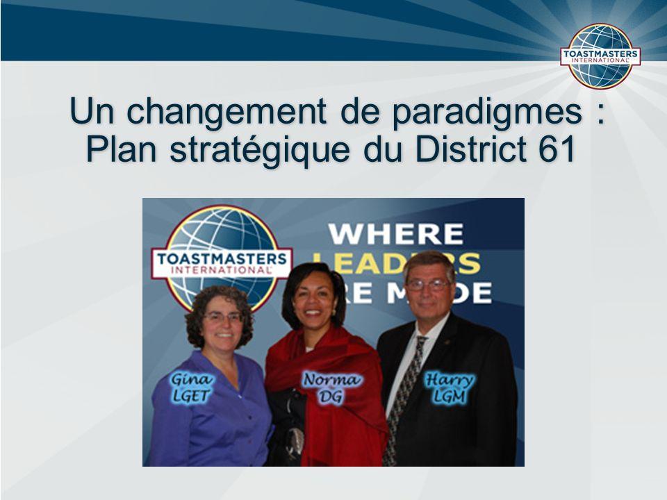 Un changement de paradigmes : Plan stratégique du District 61