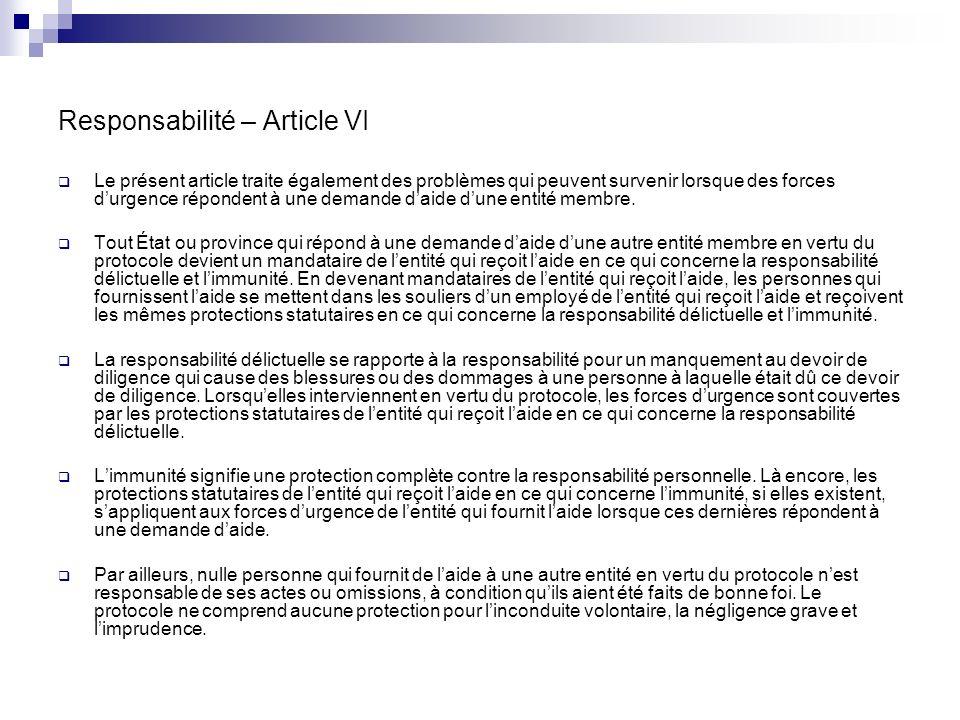 Responsabilité – Article VI Le présent article traite également des problèmes qui peuvent survenir lorsque des forces durgence répondent à une demande daide dune entité membre.
