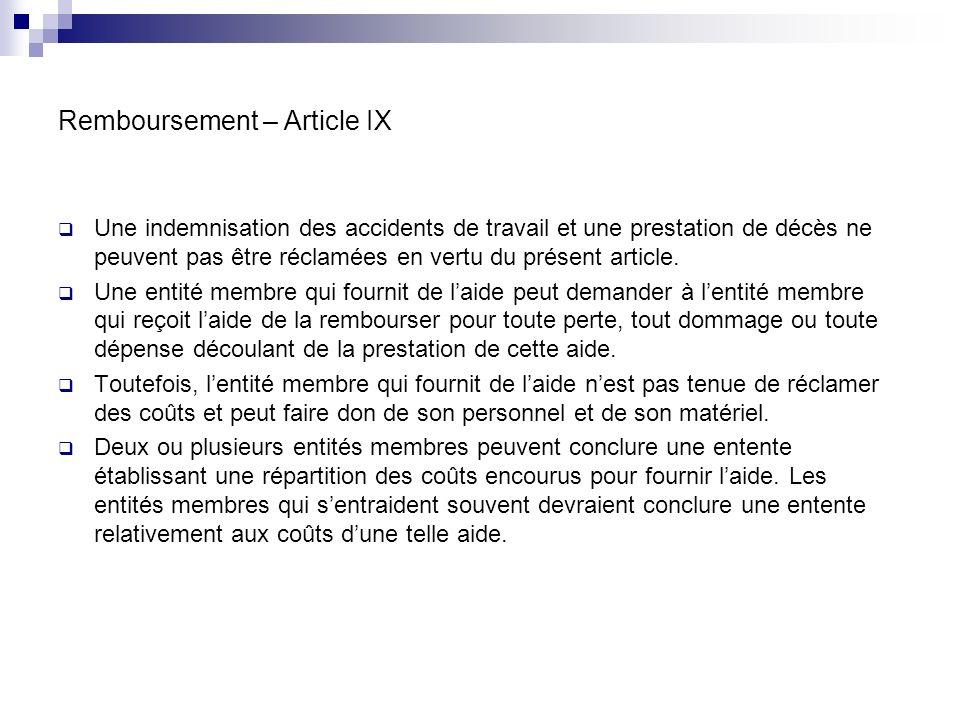 Remboursement – Article IX Une indemnisation des accidents de travail et une prestation de décès ne peuvent pas être réclamées en vertu du présent article.
