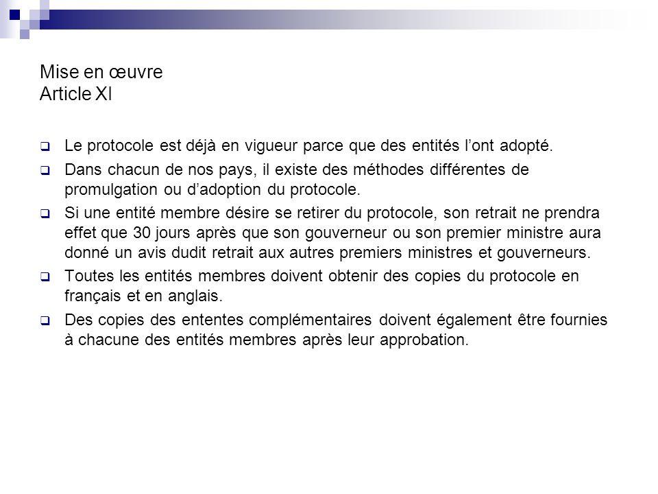 Mise en œuvre Article XI Le protocole est déjà en vigueur parce que des entités lont adopté.
