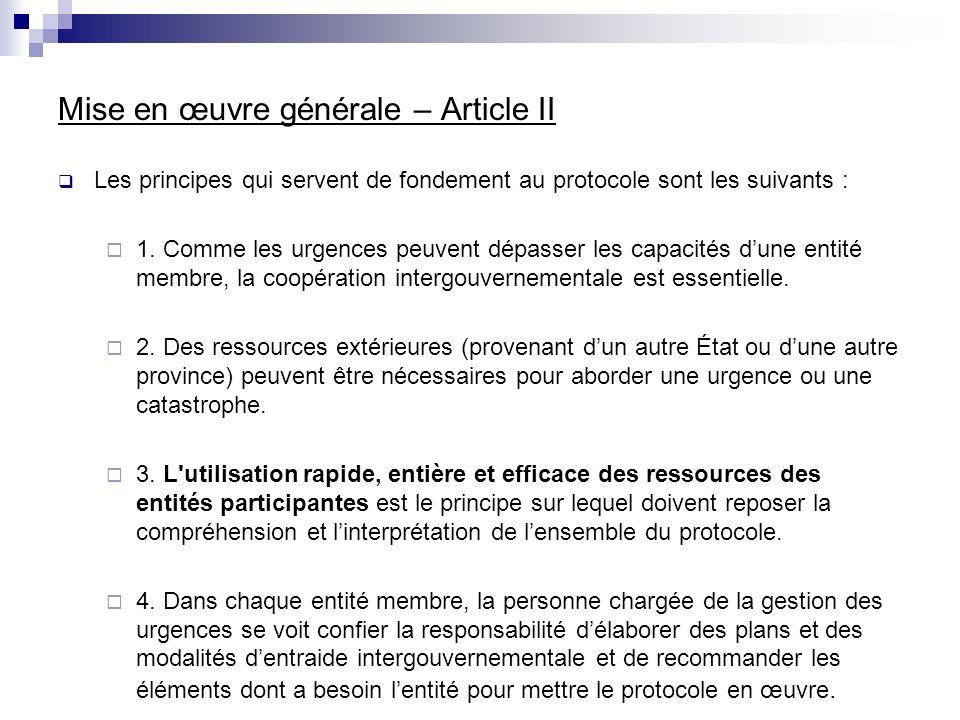 Mise en œuvre générale – Article II Les principes qui servent de fondement au protocole sont les suivants : 1. Comme les urgences peuvent dépasser les