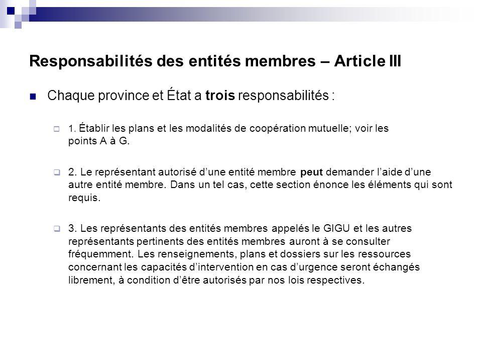 Responsabilités des entités membres – Article III Chaque province et État a trois responsabilités : 1. Établir les plans et les modalités de coopérati