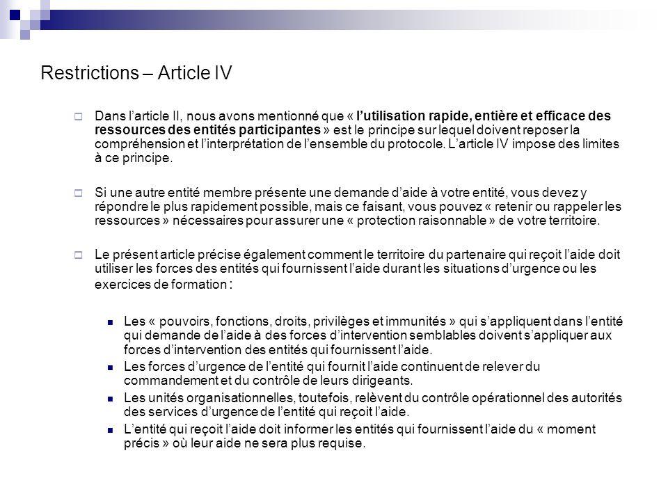 Restrictions – Article IV Dans larticle II, nous avons mentionné que « lutilisation rapide, entière et efficace des ressources des entités participant
