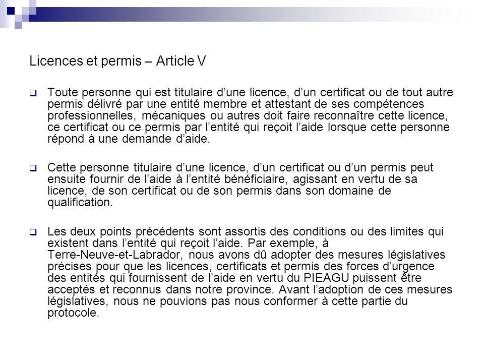 Licences et permis – Article V Toute personne qui est titulaire dune licence, dun certificat ou de tout autre permis délivré par une entité membre et