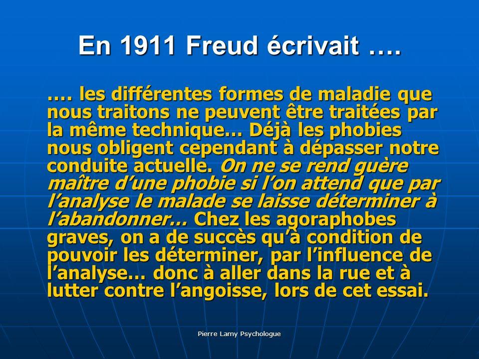 Pierre Lamy Psychologue En 1911 Freud écrivait …. …. les différentes formes de maladie que nous traitons ne peuvent être traitées par la même techniqu