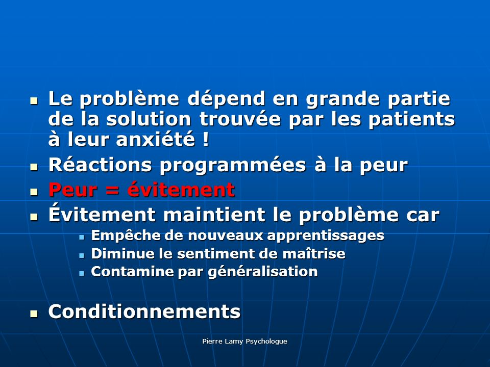 Pierre Lamy Psychologue Le problème dépend en grande partie de la solution trouvée par les patients à leur anxiété ! Le problème dépend en grande part
