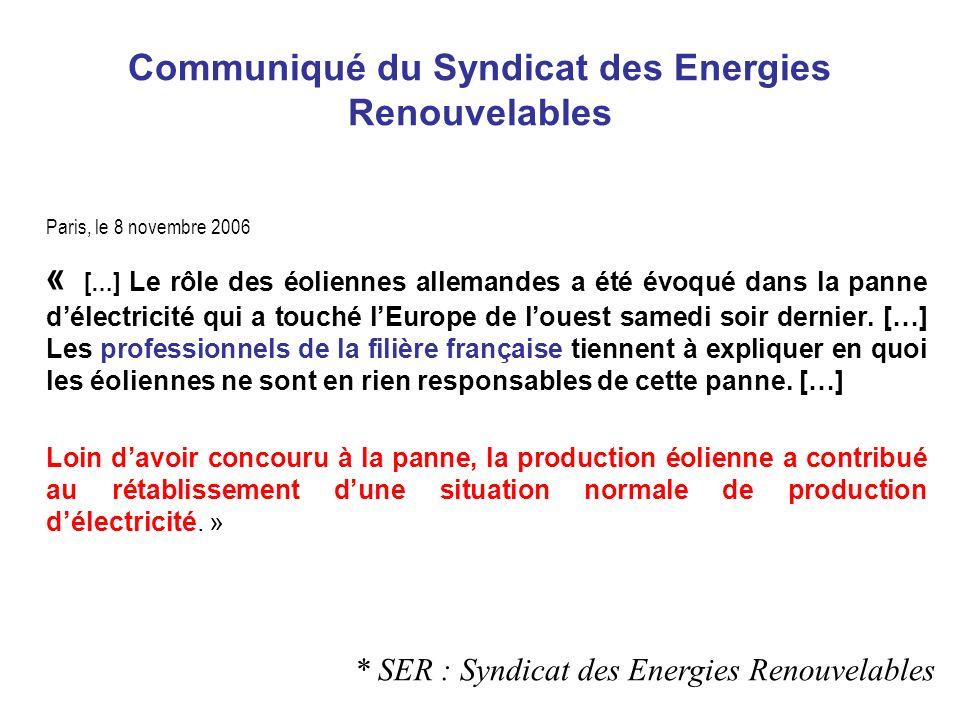 Communiqué du Syndicat des Energies Renouvelables Paris, le 8 novembre 2006 « […] Le rôle des éoliennes allemandes a été évoqué dans la panne délectricité qui a touché lEurope de louest samedi soir dernier.