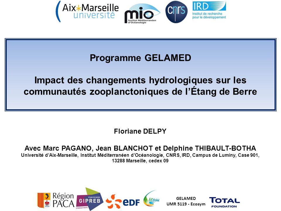 Programme GELAMED Impact des changements hydrologiques sur les communautés zooplanctoniques de lÉtang de Berre Floriane DELPY Avec Marc PAGANO, Jean B
