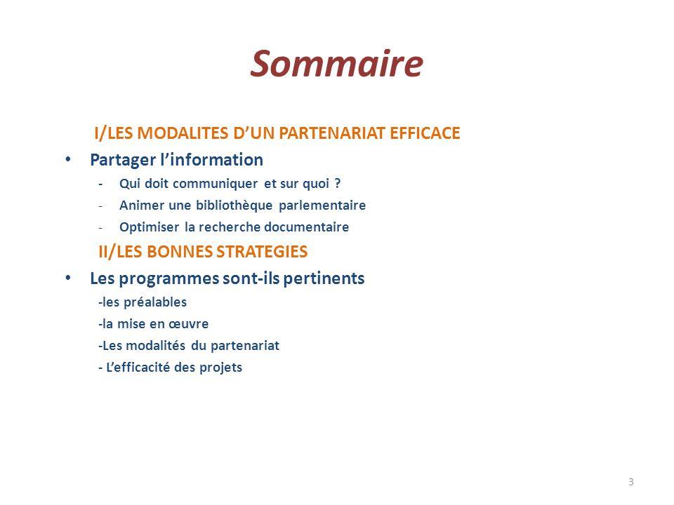 Sommaire I/LES MODALITES DUN PARTENARIAT EFFICACE Partager linformation -Qui doit communiquer et sur quoi .