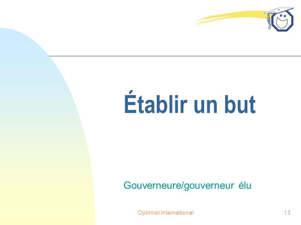 Optimist International13 Établir un but Gouverneure/gouverneur élu