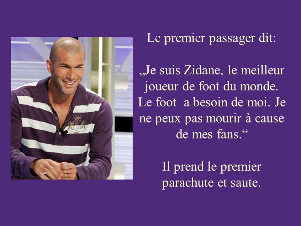 Le premier passager dit: Je suis Zidane, le meilleur joueur de foot du monde.