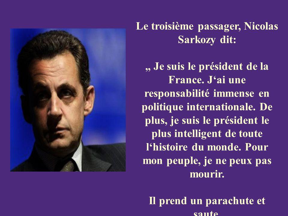 Le troisième passager, Nicolas Sarkozy dit: Je suis le président de la France.