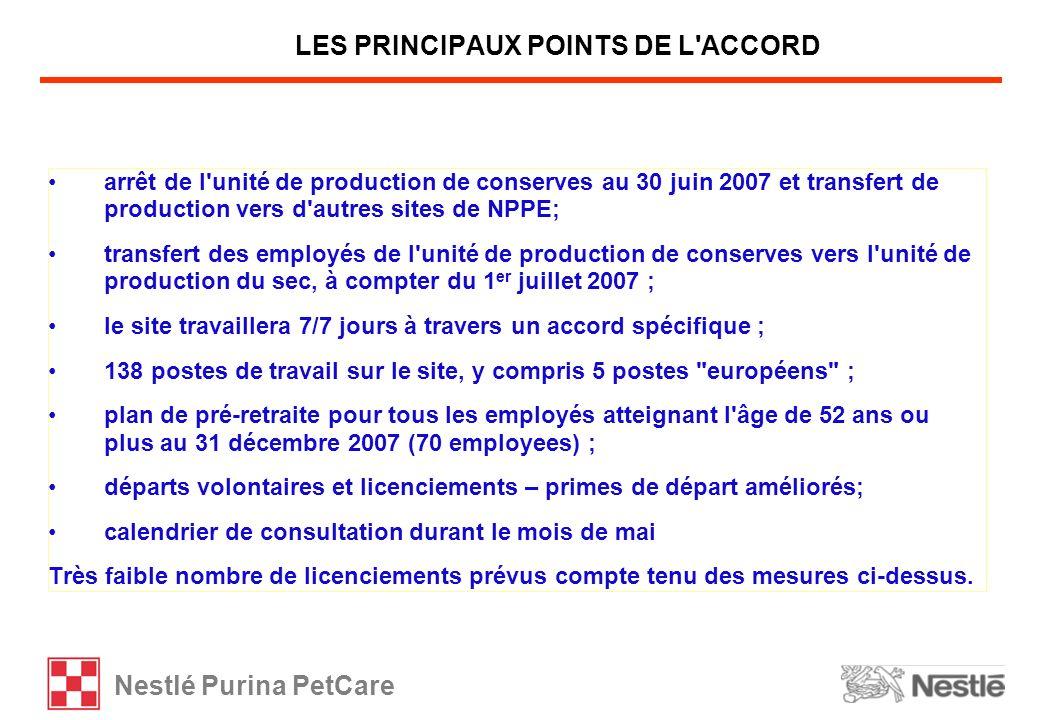 Nestlé Purina PetCare arrêt de l'unité de production de conserves au 30 juin 2007 et transfert de production vers d'autres sites de NPPE; transfert de
