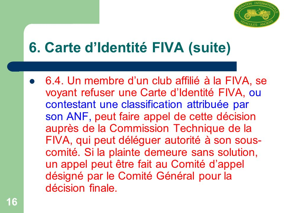 16 6. Carte dIdentité FIVA (suite) 6.4.