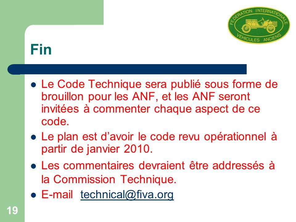 19 Fin Le Code Technique sera publié sous forme de brouillon pour les ANF, et les ANF seront invitées à commenter chaque aspect de ce code.