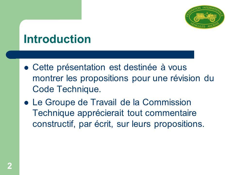 2 Introduction Cette présentation est destinée à vous montrer les propositions pour une révision du Code Technique.