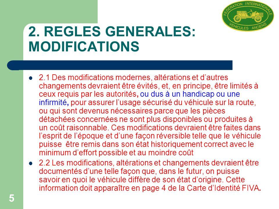 5 2. REGLES GENERALES: MODIFICATIONS 2.1 Des modifications modernes, altérations et dautres changements devraient être évités, et, en principe, être l