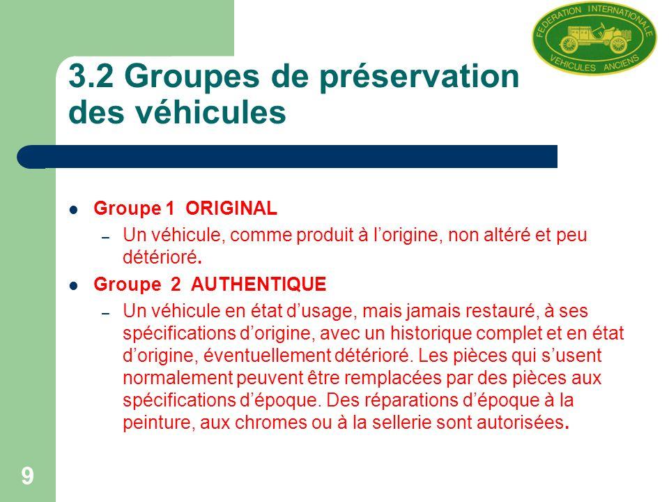 9 3.2 Groupes de préservation des véhicules Groupe 1 ORIGINAL – Un véhicule, comme produit à lorigine, non altéré et peu détérioré.