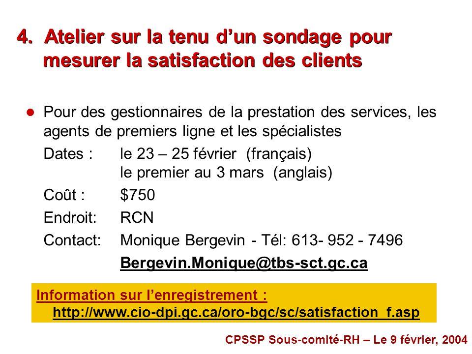 4. Atelier sur la tenu dun sondage pour mesurer la satisfaction des clients l Pour des gestionnaires de la prestation des services, les agents de prem